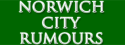 Norwich City Rumours